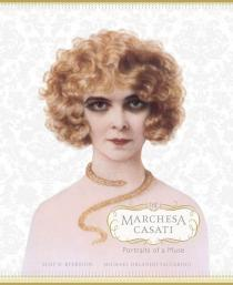 The Marchesa Casati - Portraits of a Muse, Abrams Books